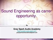 Sound Engineering as carrer- PPT By Gray Spark Audio
