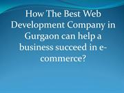 How The Best Web Development Company in Gurgaon can help a business su