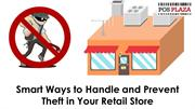 Smart Ways to Handle and Prevent Theft in Your Retail Store