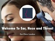 Ear, Nose and Throat  Presentations