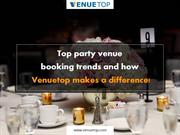 Top party venue booking trends and how Venuetop makes a difference!
