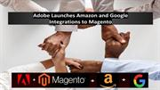 Adobe Launches Amazon and Google integrations to Magento
