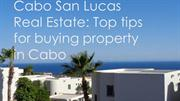 Cabo San Lucas Real Estate: Top tips for buying property in Cabo