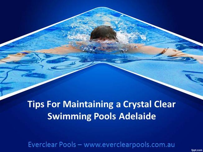 Tips for Maintaining a Crystal Clear Swimming Pools Adelaide ...