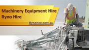 Machinery Equipment Hire, Ryno Hire