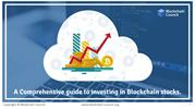 A COMPREHENSIVE GUIDE TO INVESTING IN BLOCKCHAIN STOCKS