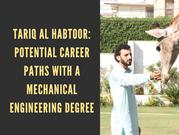 Tariq Al Habtoor_ Potential Career Paths with a Mechanical Engineering
