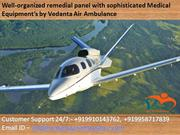 Special take care of I.C.U patients- Vedanta Air Ambulance from Luckno