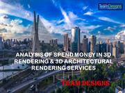 ANALYSIS OF SPEND MONEY IN 3D RENDERING and ARCHITECTURAL RENDERING SE