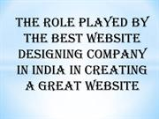 The role played by the best website designing company in India in crea