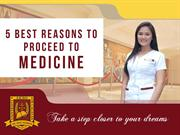 5 Best Reasons to Proceed to Medicine