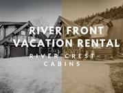 south fork vacation rental -River crest cabin