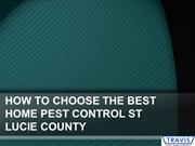 HOW TO CHOOSE THE BEST HOME PEST CONTROL ST LUCIE COUNTY