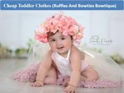 Cheap toddler clothes online store (Ruffles and Bowties Bowtique) PPT