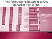 Helpful Investing Strategies to Get Started In Real Estate