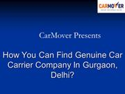 How You Can Find Genuine Car Carrier Company In Gurgaon, Delhi?
