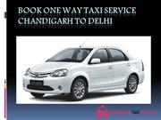 Book One Way Taxi Service Chandigarh to Delhi Chandigarh Taxi Service