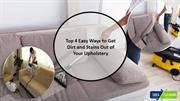 Top 4 Easy Ways to Get Dirt and Stains Out of Your Upholstery