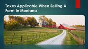 Taxes Applicable When Selling A Farm In Montana