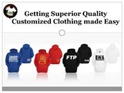 Getting Superior Quality Customized Clothing Made Easy