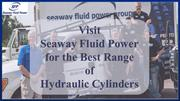 Visit Seaway Fluid Power for the Best Range of Hydraulic Cylinders