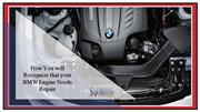 How You will Recognize that your BMW Engine Needs Repair
