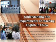 Understanding the requirements of teaching English in China