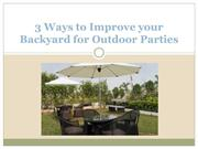 3 Ways to Improve your Backyard for Outdoor Parties
