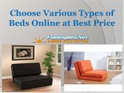 Choose Various Types of Beds Online at Best Price