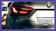 Most Commonly Faced Problems by BMW Cars