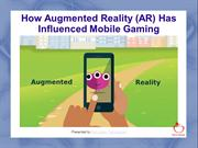 How Augmented Reality (AR) Has Influenced Mobile Gaming