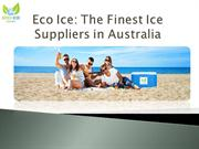 Eco Ice The Finest Ice Suppliers in Australia