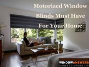 Motorized Window Blinds Must Have For Your Home