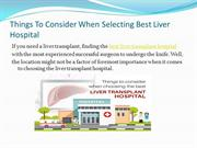 Things To Consider When Selecting Best Liver Hospital