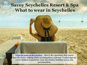 What to wear in Seychelles - Savoy Resort & Spa