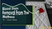 Blood Stain Removal From The Mattress