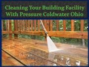 Cleaning Your Building Facility With Pressure Coldwater Ohio