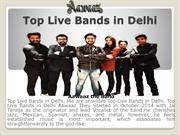 Top Live Bands in Delhi | Best | Top 10 Top Live Bands in Delhi
