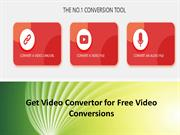Get Video Convertor for Free Video Conversions