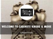 CABINETS KNOBS & MORE PRESENTATIONS