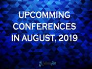 Upcoming Conferences in August 2019