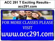 ACC 291 T Exciting Results--acc291.com