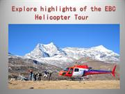 Explore highlights of the EBC Helicopter Tour