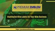 Custom Illuminated Wine Labels | Premium Emblem Co Ltd