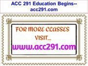 ACC 291 Education Begins--acc291.com