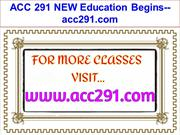 ACC 291 NEW Education Begins--acc291.com
