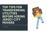 Top Tips for Transferring Utilities Before Hiring Jersey City Movers