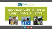 Essential Skills Taught in Early Childcare Centre
