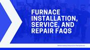 Furnace Installation, Service, and Repair FAQs