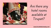 Are there any hotel rooms available at Tirupati_